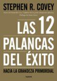 LAS 12 PALANCAS DEL ÉXITO - 9788449332449 - STEPHEN R. COVEY