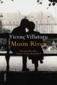 MOON RIVER - 9788466413749 - VICENÇ VILLATORO LAMOLLA