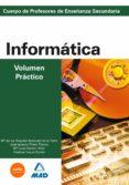 INFORMATICA: VOLUMEN PRACTICO: PROFESORES DE EDUCACION SECUNDARIA - 9788466504249 - VV.AA.