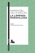 LA LAMPARA MARAVILLOSA - 9788467033649 - RAMON MARIA DEL VALLE INCLAN