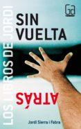 SIN VUELTA ATRAS - 9788467505849 - JORDI SIERRA I FABRA