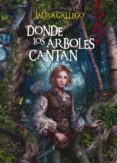 DONDE LOS ARBOLES CANTAN [EDICION LIMITADA] - 9788467552249 - LAURA GALLEGO GARCIA