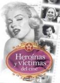 HEROINAS Y VICTIMAS DEL CINE - 9788475567549 - JOANNA COSTA KNUFINKE