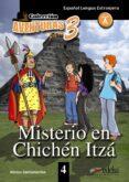 MISTERIO EN CHICHEN ITZA (ESPAÑOL LENGUA EXTRANJERA NIVEL A) COLE CCION AVENTURAS PARA 3 - 9788477117049 - ALONSO SANTAMARINA