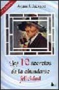 LOS 10 SECRETOS DE LA ABUNDANTE FELICIDAD - 9788478082049 - ADAM J. JACKSON