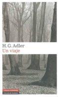 UN VIAJE - 9788481098549 - H. G. ADLER