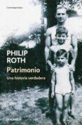 PATRIMONIO: UNA HISTORIA VERDADERA - 9788483463949 - PHILIP ROTH