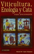 VITICULTURA, ENOLOGIA Y CATA DE AFICIONADOS (2ª ED.) - 9788484762249 - MANUEL M LOPEZ ALEJANDRE