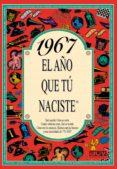 1967 EL AÑO QUE TU NACISTE - 9788489589049 - ROSA COLLADO BASCOMPTE