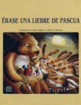 ERASE UNA LIEBRE DE PASCUA - 9788489825949 - VV.AA.