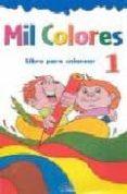 MIL COLORES: LIBRO PARA COLOREAR 1 - 9788489910249 - VV.AA.