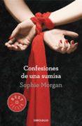 CONFESIONES DE UNA SUMISA - 9788490326749 - SOPHIE MORGAN