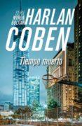 TIEMPO MUERTO (SERIE MYRON BOLITAR 3) - 9788490565049 - HARLAN COBEN