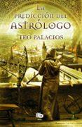 LA PREDICCION DEL ASTROLOGO - 9788490700549 - TEO PALACIOS