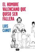 el hombre valenciano que quiso ser fallera (ebook)-luis canut-9788491293149