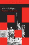 PARA LEER A CERVANTES - 9788492649549 - MARTIN DE RIQUER