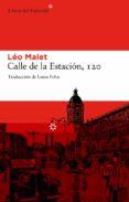 CALLE DE LA ESTACION 120 - 9788492663149 - LEO MALET