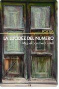 LA LUCIDEZ DEL NUMERO - 9788492799749 - MIGUEL SANCHEZ GATELL
