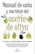 MANUAL DE CATA Y MARIDAJE DEL ACEITE DE OLIVA - 9788492924349 - M. UCEDA
