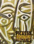 PICASSO: REGISTROS ALEMANES - 9788494147449 - VV.AA.
