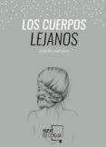 LOS CUERPOS LEJANOS - 9788494268649 - RODOLFO SERRANO RECIO