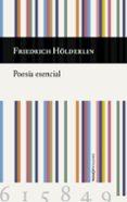 poesia esencial (ed. bilingue castellano - aleman)-friedrich holderlin-9788494615849