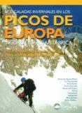 PICOS DE EUROPA: 57 ESCALADAS INVERNALES EN LOS PICOS DE EUROPA Y CORDILLERA CANTABRICA - 9788496192249 - FRANCISCO ALCARCON