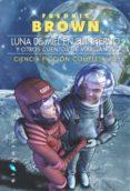 LUNA DE MIEL EN EL INFIERNO Y OTROS CUENTOS DE MARCIANOS (CIENCIA FICCION COMPLETA 2) - 9788496208049 - FREDRIC BROWN