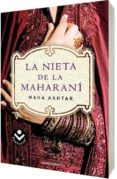 LA NIETA DE LA MAHARANI - 9788496940949 - MAHA AKHTAR