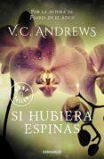 SI HUBIERA ESPINAS (SAGA DOLLANGANGER 3) - 9788497596749 - V.C. ANDREWS
