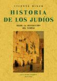 HISTORIA DE LOS JUDIOS DESDE LA DESTRUCCION DEL TEMPLO (ED. FACSI MIL) - 9788497612449 - VICENTE RISCO