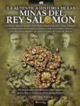 LA AUTENTICA HISTORIA DE LAS MINAS DEL REY SALOMON - 9788497639149 - CARLOS ROCA
