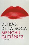 detras de la boca-menchu gutierrez lopez-9788498411249