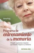 PROGRAMA DE ENTRENAMIENTO DE LA MEMORIA: DIRIGIDO A PERSONAS MAYO RES QUE DESEAN MEJORAR SU MEMORIA - 9788498421149 - ANNA PUIG