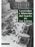LEYENDAS E  HISTORIAS DEL BARRIO DE LAS LETRAS - 9788498732849 - FRANCISCO AZORIN