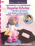 PEQUEÑAS FOFUCHAS FACILES DE HACER CON FOAM Y POREXPAN - 9788498743449 - LUISA CLEMENT