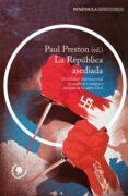LA REPUBLICA ASEDIADA - 9788499424149 - PAUL PRESTON
