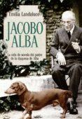JACOBO ALBA - 9788499707549 - EMILIA LANDALUCE