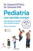 PEDIATRIA CON SENTIDO COMUN (ED. ACTUALIZADA) - 9788499899749 - EDUARD ESTIVILL