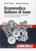 grammatica italiana di base. con esercizi di autoverifica ed esecizi online di ripasso-pietro trifone-9788808255549