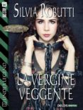 LA VERGINE VEGGENTE (EBOOK) - 9788867752249