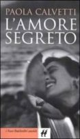 L AMORE SEGRETO - 9788880894049 - PAOLA CALVETTI