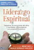 liderazgo espiritual: despertar las emociones del alma y manifest ar una existencia con proposito evolutivo-, gabriel avruj-pablo de la iglesia-9789501728149