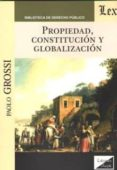 propiedad, constitucion y globalizacion-paolo grossi-9789567799749