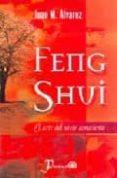 FENG SHUI: EL ARTE DE VIVIR CONSCIENTE - 9789707320949 - JUAN M. ALVAREZ