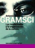 LOS INTELECTUALES Y LA ORGANIZACION DE LA CULTURA - 9789871263349 - ANTONIO GRAMSCI