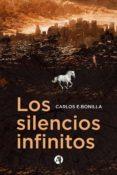 Libros de audio descargables gratis para iphones LOS SILENCIOS INFINITOS de CARLOS BONILLA en español 9789878700649