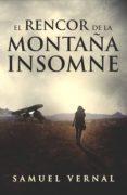 EL RENCOR DE LA MONTAÑA INSOMNE (EBOOK) - cdlap00010349 - SAMUEL VERNAL