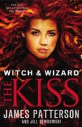 WITCH & WIZARD: THE KISS - 9780099544159 - JAMES PATTERSON