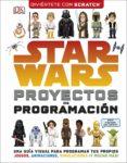 STAR WARS PROYECTOS DE PROGRAMACIÓN - 9780241344859 - VV.AA.
